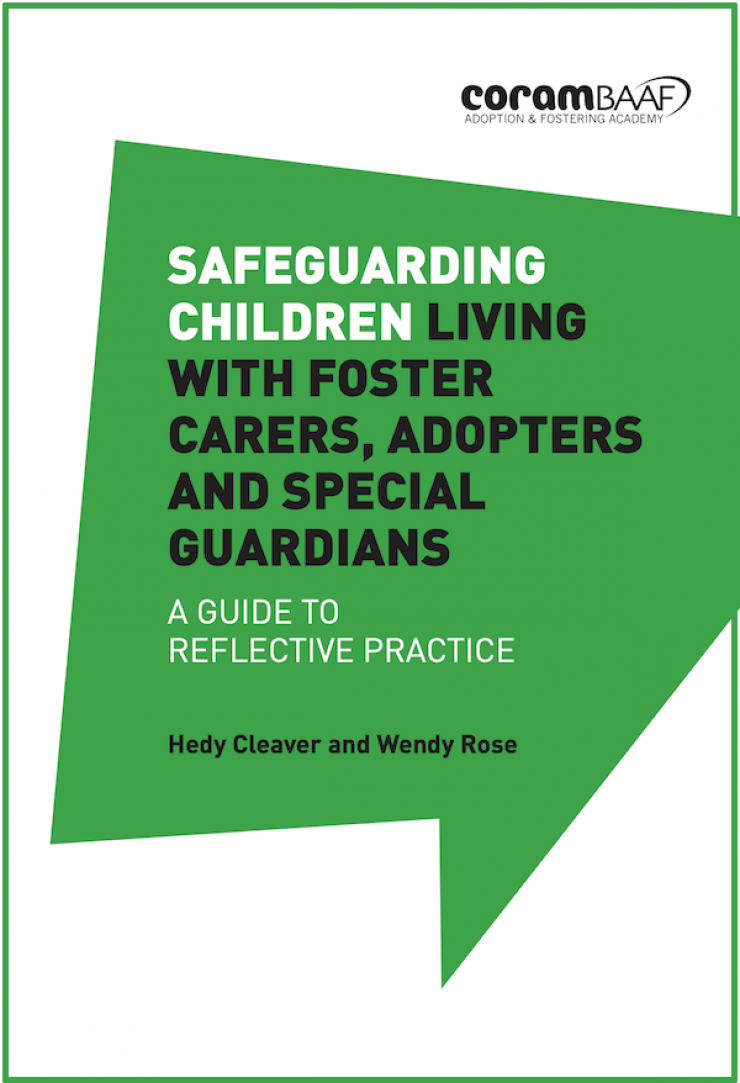 Safeguarding Children living with Foster Carers, Adopters and Special Guardians: A guide to reflective practice