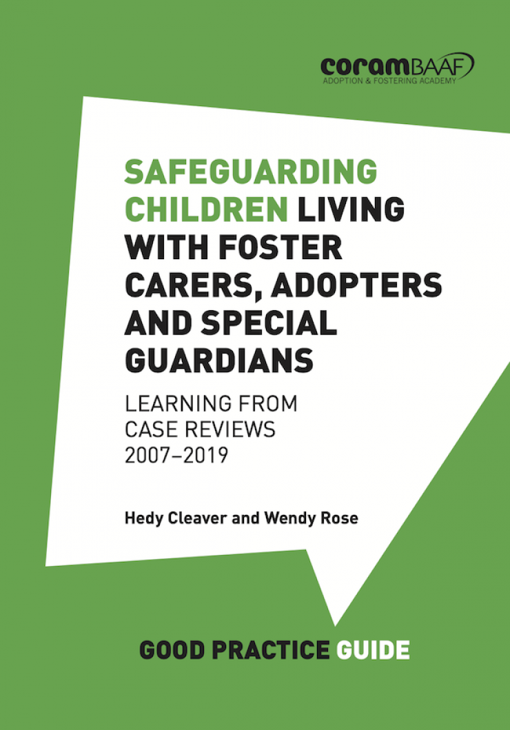 Safeguarding Children living with Foster Carers, Adopters and Special Guardians: Learning from case reviews 2007–2019